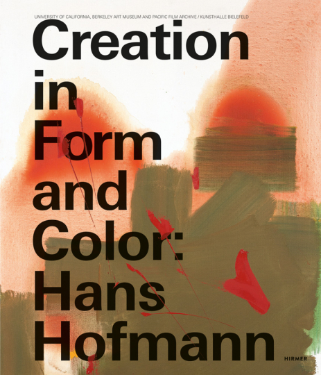 Hans Hofmann. Creation in Form and Color.