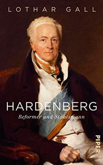 Hardenberg. Reformer und Staatsmann.