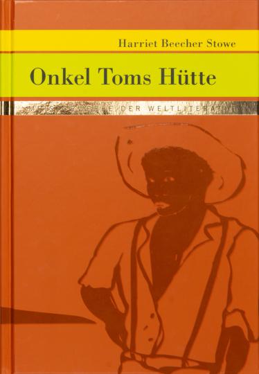 Harriet Beecher Stowe. Onkel Toms Hütte.