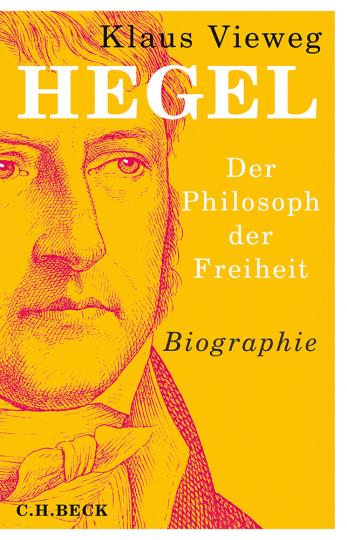 Hegel. Der Philosoph der Freiheit.