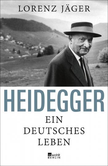 Heidegger. Ein deutsches Leben.