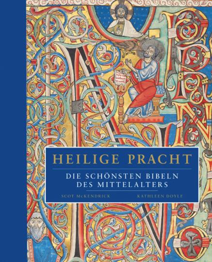 Heilige Pracht. Die schönsten Bibeln des Mittelalters.