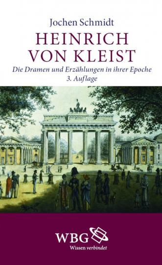 Heinrich von Kleist. Die Dramen und Erzählungen in ihrer Epoche.