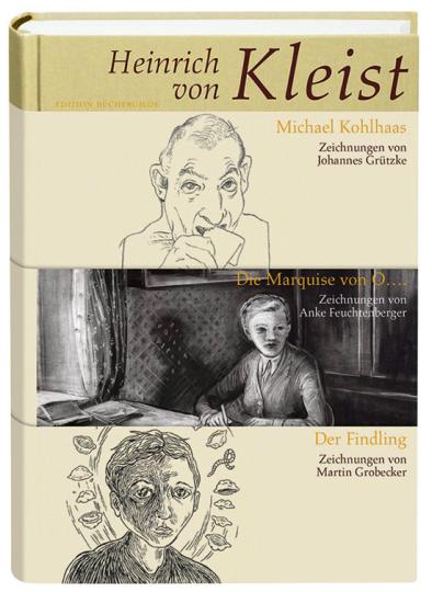 Heinrich von Kleist. Michael Kohlhaas, Die Marquise von O., Der Findling.