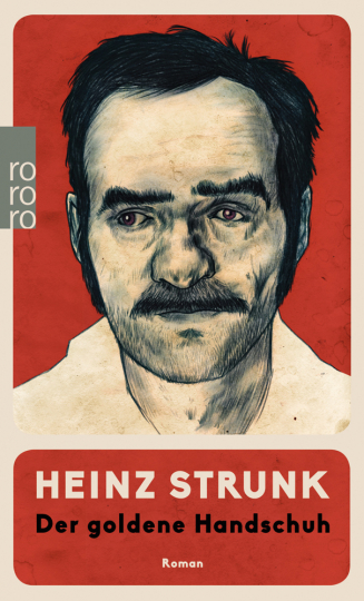 Heinz Strunk. Der goldene Handschuh.