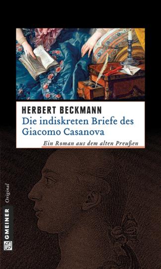 Die indiskreten Briefe des Giacomo Casanova. Historischer Roman.