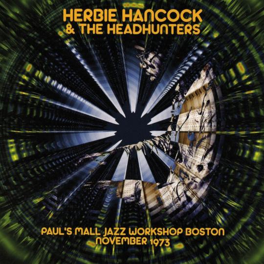 Herbie Hancock. Pauls Mall Jazz Workshop, Boston November 1973. CD.
