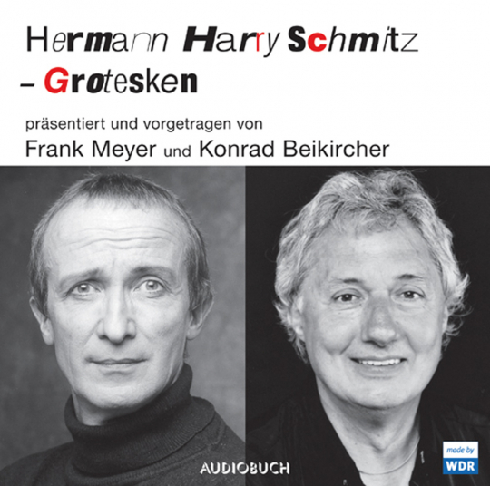 Hermann Harry Schmitz. Grotesken. CD.