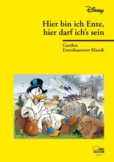 Hier bin ich Ente, hier darf ich's sein. Goethes Entenhausener Klassik.