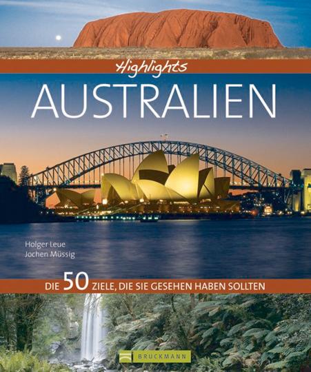 Highlights Australien - Die 50 Ziele, die Sie gesehen haben sollten