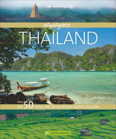 Highlights Thailand. Die 50 Ziele, die Sie gesehen haben sollten.