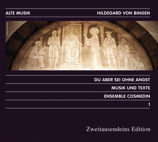 Hildegard von Bingen. Du aber sei ohne Angst. CD.