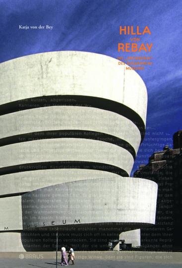 Hilla von Rebay. Die Erfinderin des Guggenheim Museums.