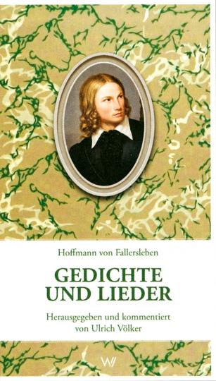 Hoffmann von Fallersleben. Gedichte und Lieder - Anthologie.
