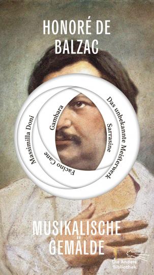 Honoré de Balzac. Musikalische Gemälde. Fünf Novellen.