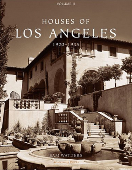 Houses of Los Angeles 1885-1936.