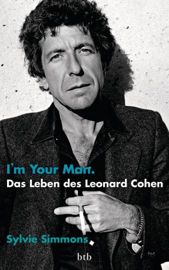 I'm your man. Das Leben des Leonard Cohen.