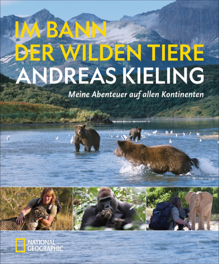 Im Bann der wilden Tiere. Abenteuer auf allen Kontinenten.