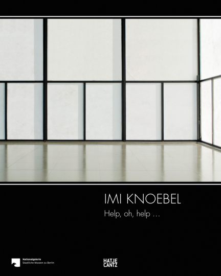 Imi Knoebel. Help, oh, help ....