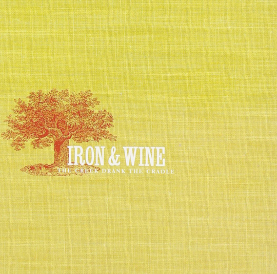 Iron And Wine. The Creek Drank The Cradle. CD.