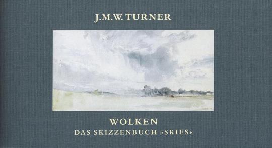 J.M.W. Turner. Wolken. Das Skizzenbuch »Skies«.