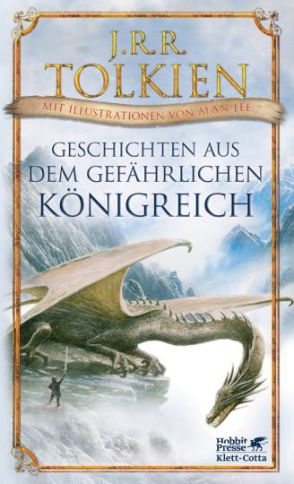 J.R.R. Tolkien. Geschichten aus dem gefährlichen Königreich.