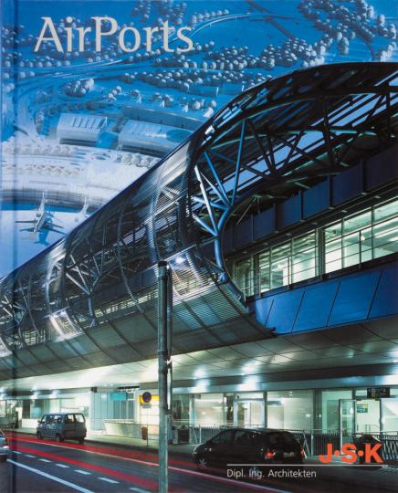 J.S.K Architekten. AirPorts. Flughäfen.
