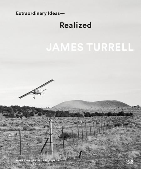 James Turrell. Extraordinary Ideas-Realized.