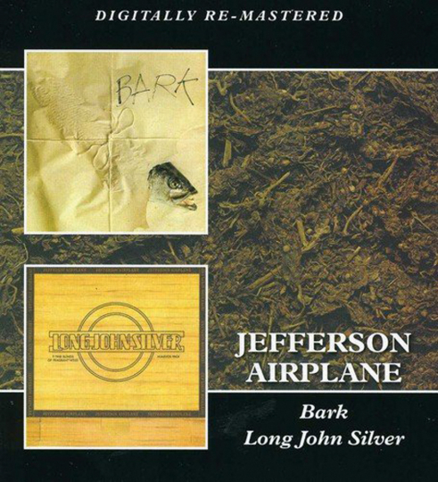 Jefferson Airplane. Bark / Long John Silver. 2 CDs.