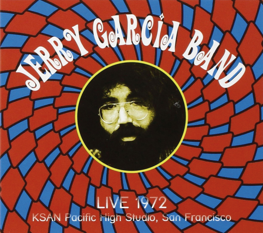 Jerry Garcia. Live at KSAN Pacific High Studio 1972. 1 CD.