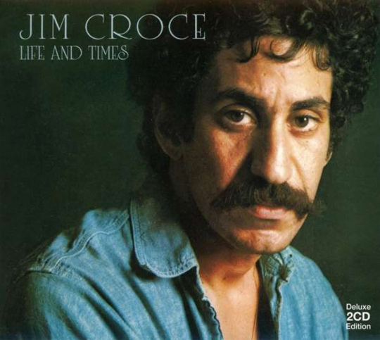 Jim Croce. Life And Times (Deluxe Edition). 2 CDs.