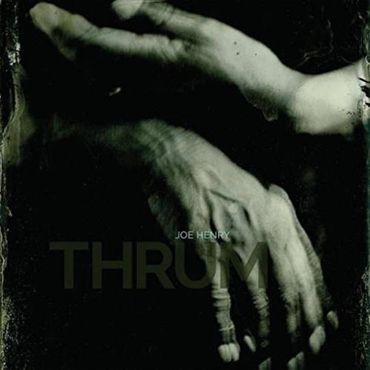 Joe Henry. Thrum. CD.