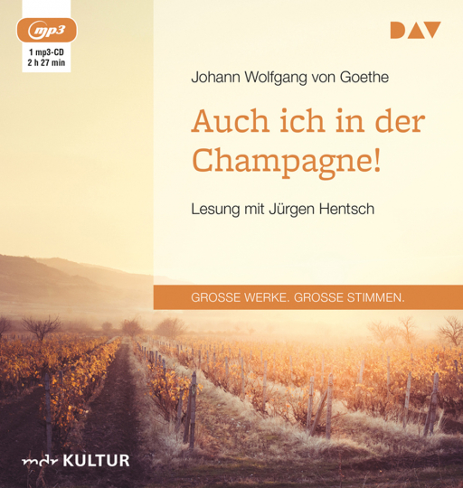 Johann Wolfgang von Goethe. Auch ich in der Champagne! mp3-CD.