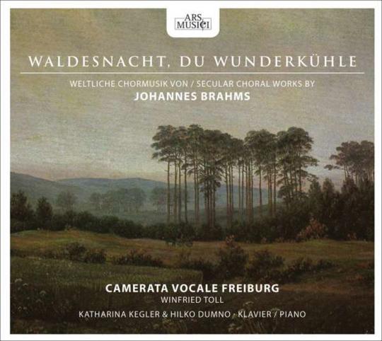 Johannes Brahms. Waldesnacht, Du Wunderkühle. CD.