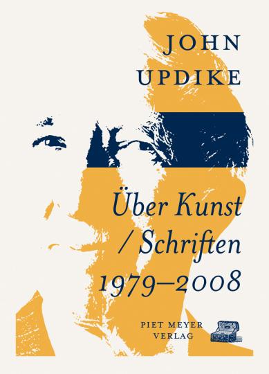 John Updike. Über Kunst. Schriften 1979-2008.