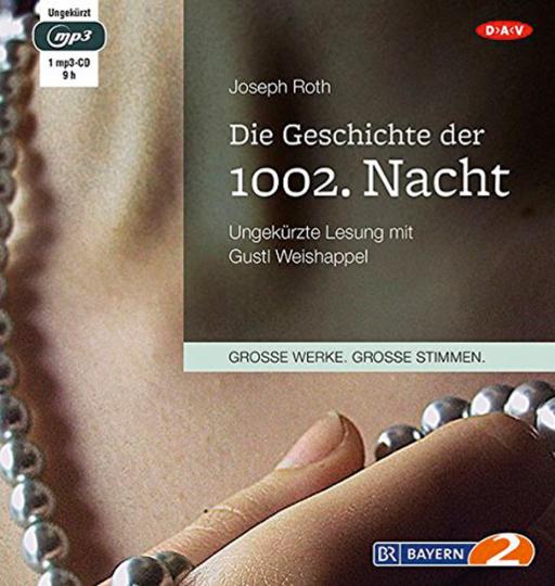 Joseph Roth. Die Geschichte der 1002. Nacht. mp3-CD.