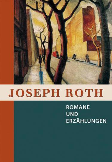 Joseph Roth. Romane und Erzählungen.