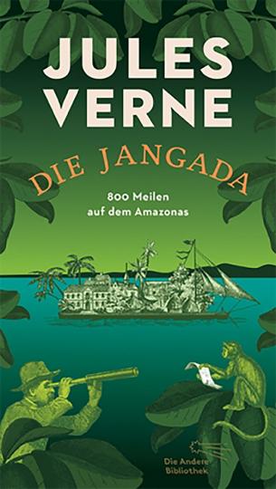 Jules Verne. Die Jangada. 800 Meilen auf dem Amazonas.