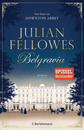 Julian Fellowes. Belgravia. Roman.