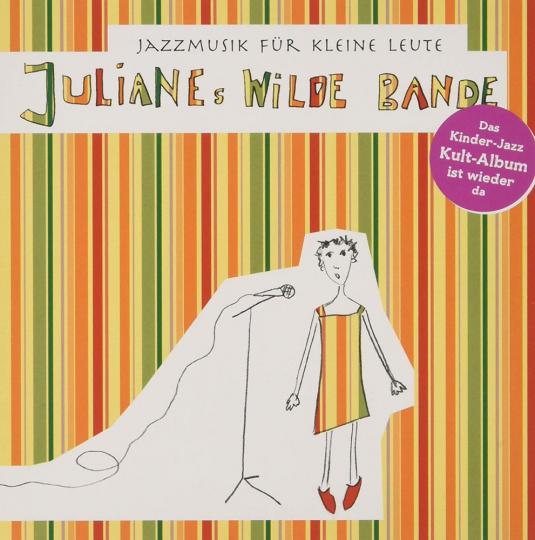 Julianes Wilde Bande. Jazzmusik Für Kleine Leute. CD.