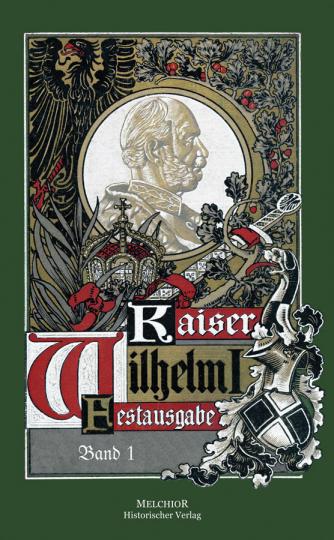 Kaiser Wilhelm I. und seine Zeit. Reprint der Originalausgabe von 1898.
