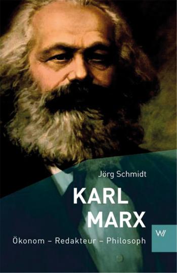 Karl Marx. Ökonom - Redakteur - Philosoph.