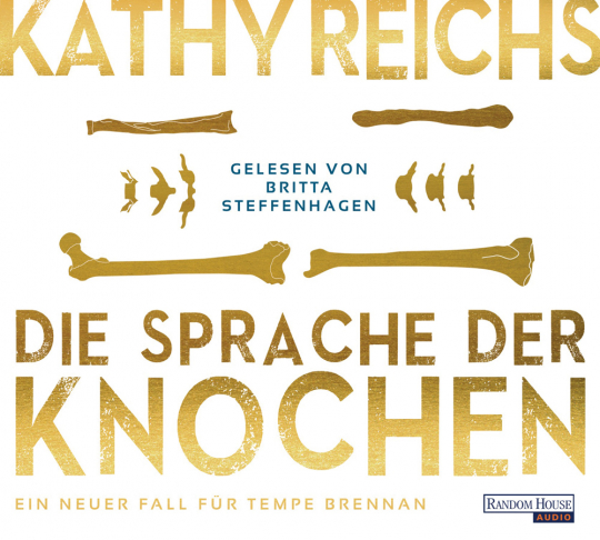 Kathy Reichs. Die Sprache der Knochen. 6 CDs.