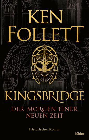 Ken Follett. Kingsbridge. Der Morgen einer neuen Zeit. Historischer Roman.