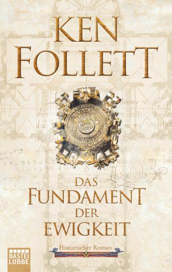 Ken Follett. Das Fundament der Ewigkeit. Historischer Roman.