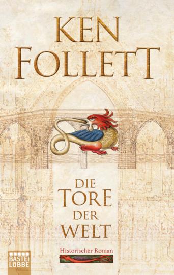 Ken Follett. Die Tore der Welt. Historischer Roman.