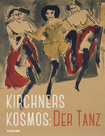Kirchners Kosmos. Der Tanz.