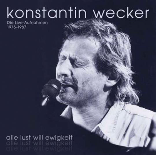 Konstantin Wecker. Alle Lust will Ewigkeit: Die Live-Aufnahmen 1975 - 1987. 10 CDs.