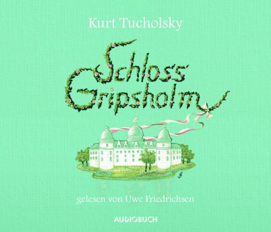 Kurt Tucholsky. Schloss Gripsholm. Hörbuch. 1 CD.