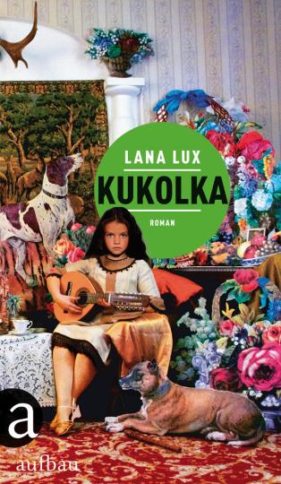 Lana Lux. Kukolka. Roman.